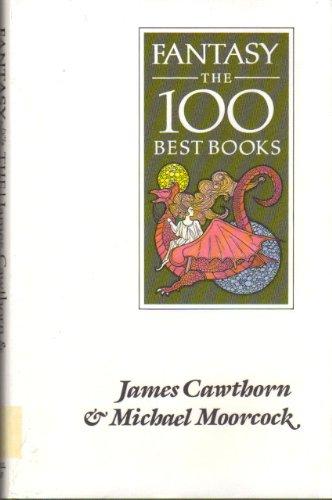 Fantasy : The 100 Best Books: James Cawthorn; Michael