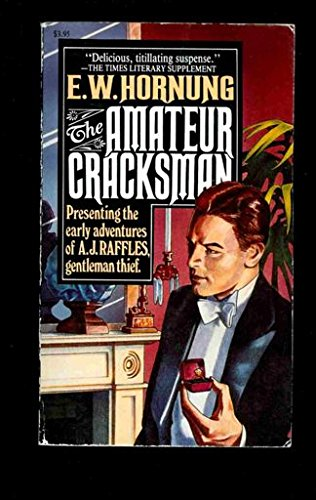 The Amateur Cracksman (Raffles): Hornung, E. W.