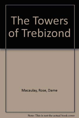 The Towers of Trebizond: Rose Macaulay