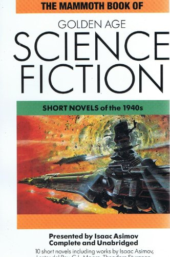 9780881844801: The Mammoth Book of Golden Age Science Fiction: Short Novels of the 1940's
