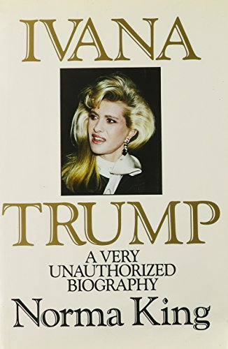 9780881845211: Ivana Trump: A Very Unauthorized Biography