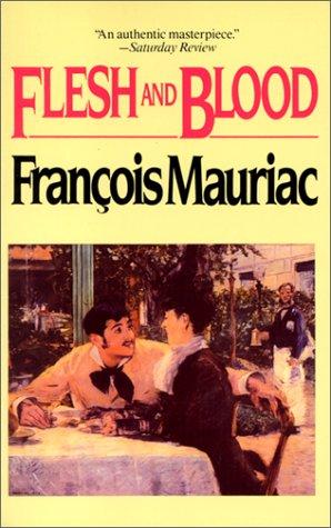 Flesh and Blood: Mauriac, Francois