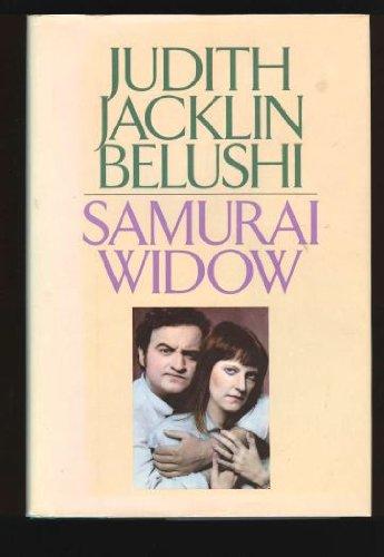 Samurai Widow: Belushi, Judith Jacklin
