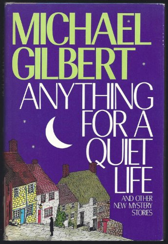 Anything for a Quiet Life: And Other New Mystery Stories