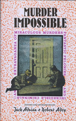 Murder : Impossible! The Book of Locked-Room: Adrian, Jack