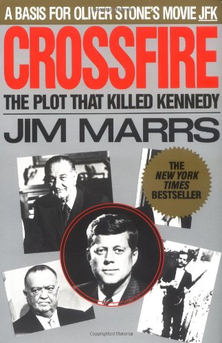 Crossfire: The Plot That Killed Kennedy: Jim Marrs