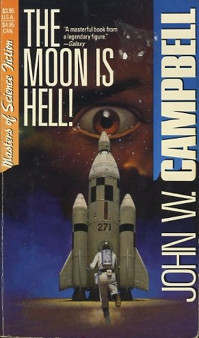 The Moon Is Hell!: Campbell, John W.