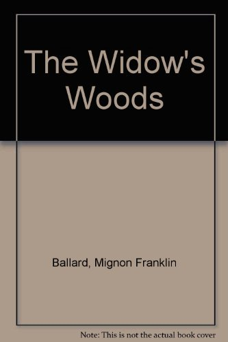 WIDOW'S WOODS: Ballard, Mignon F.