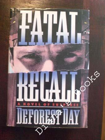 Fatal Recall: Day, Deforest