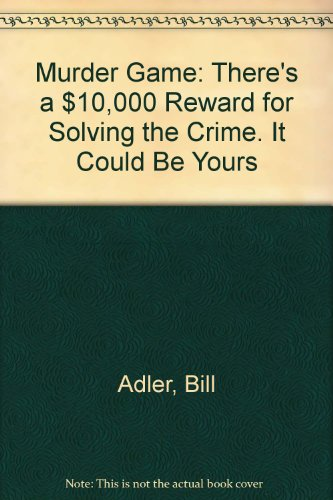 9780881846966: Murder Game: There's a $10,000 Reward for Solving the Crime. It Could Be Yours
