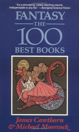 Fantasy : The 100 Best Books: Michael Moorcock; James
