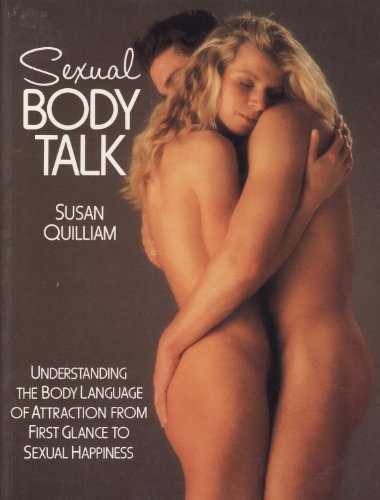 Sexual Body Talk: Understanding the Body Language of Attraction from First Glance to Sexual Happiness (0881847577) by Susan Quilliam