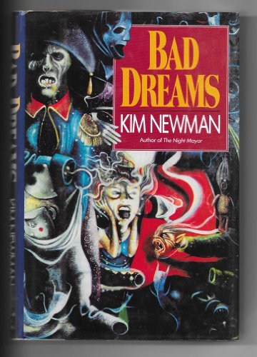 BAD DREAMS: Newman, Kim.
