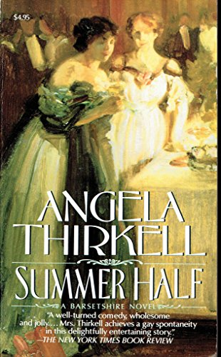 Summer Half: A Barsetshire Novel: Thirkell, Angela Mackail