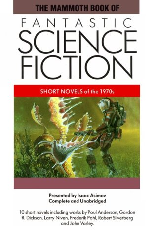 The Mammoth Book of Fantastic Science Fiction: Short Novels of the 1970s (The Mammoth Book Series)