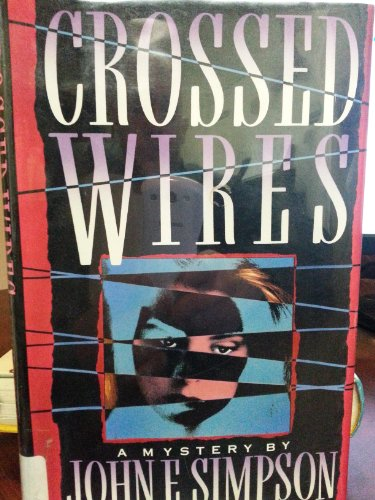 Crossed Wires: Simpson, John E.