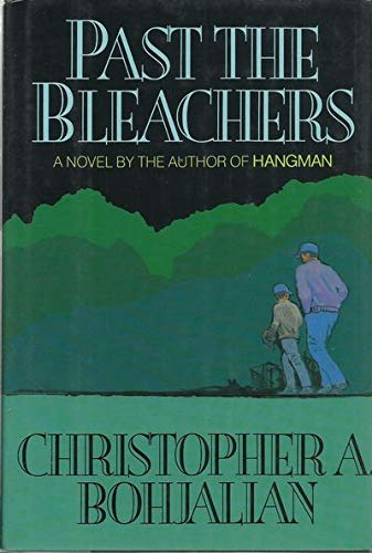 Past the Bleachers.: BOHJALIAN, Christopher A.