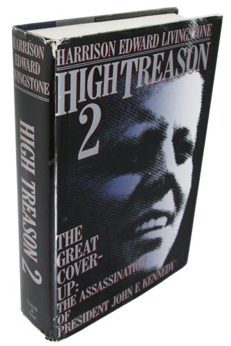 High Treason 2; The Great Cover-up: The Assassination of President John F. Kennedy