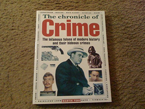 9780881848205: The Chronicle of Crime: The Infamous Felons of Modern History and Their Hideous Crimes