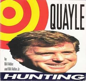 Quayle Hunting: The Dan Quayle Joke Book: Adler, Bill