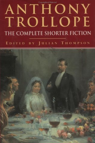 9780881848540: Anthony Trollope: The Complete Shorter Fiction