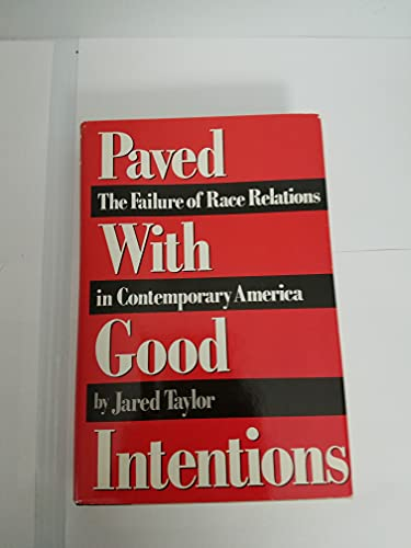 9780881848663: Paved With Good Intentions: The Failure of Race Relations in Contemporary America
