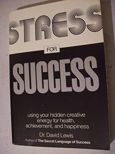 9780881848724: Stress for Success: Using Your Hidden Creative Energy for Health, Achievement, and Happiness