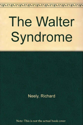 The Walter Syndrome (0881849170) by Richard Neely