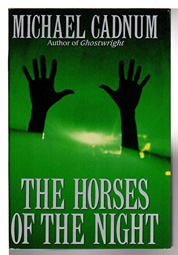 THE HORSES OF THE NIGHT: Cadnum, Michael.