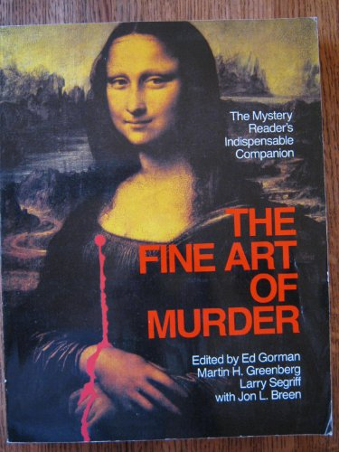 THE FINE ART OF MURDER - THE MYSTERY READER'S INDISPENCABLE COMPANION