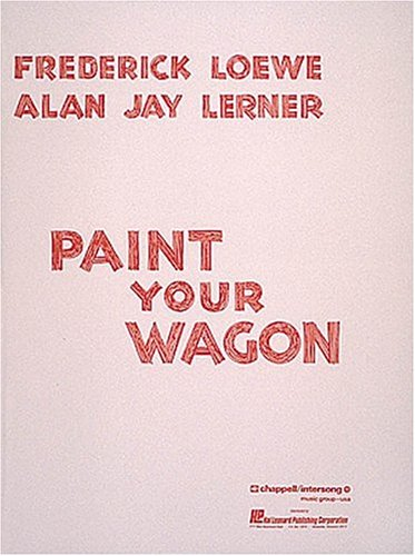 9780881880434: Paint Your Wagon (Score)