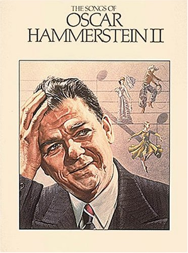 Songs Of Oscar Hammerstein Ii, The (0881881724) by Hal Leonard Publishing Corporation