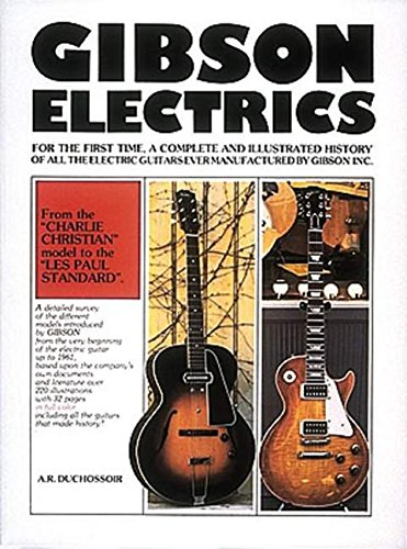 1: Gibson Electrics: A.R. Duchossoir