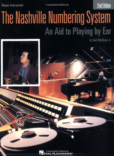 The Nashville Numbering System: An Aid to Playing by Ear (Paperback)