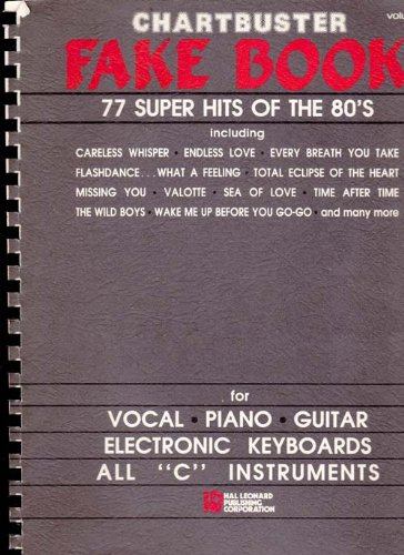 Chartbuster Fake Book 77 Super Hits of the 80's: Hal Leonard Corp