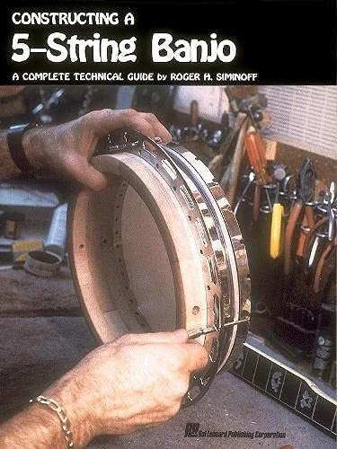 9780881883732: Constructing a 5-String Banjo: A Complete Technical Guide