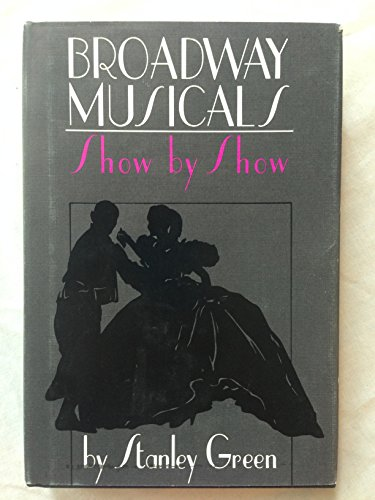 9780881883756: Broadway musicals, show by show