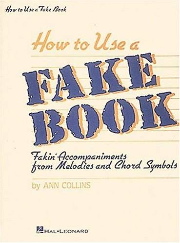 9780881883954: How To Use a Fake Book: Fakin' Accompaniments From Melodies and Chord Symbols