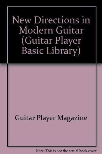 9780881884234: New Directions in Modern Guitar (Guitar Player Basic Library)