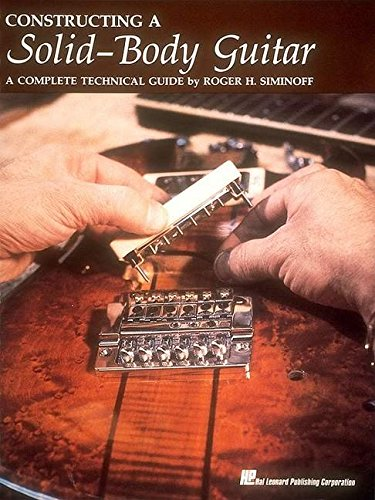 9780881884517: Constructing a Solid Body Guitar: A Complete Technical Guide