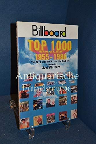 Billboard top 1000 singles, 1955-1986: The 1000 biggest hits of the rock era (0881884758) by Whitburn, Joel