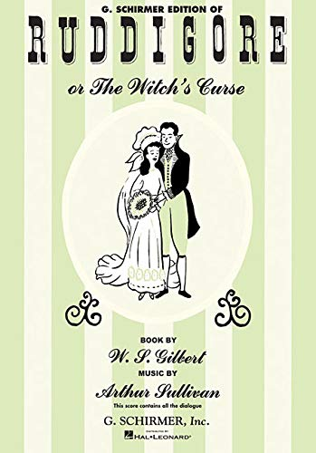 Ruddigore, or, The Witch's Curse: Arthur Sullivan, Edmond