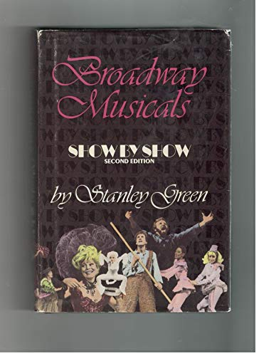 9780881887617: Broadway musicals, show by show