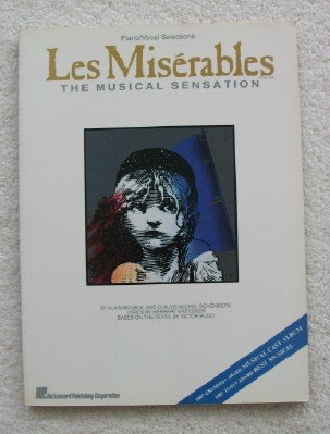 Les Misérables : the musical sensation : piano, vocal selections / music by Claude-Michael Shönbe...