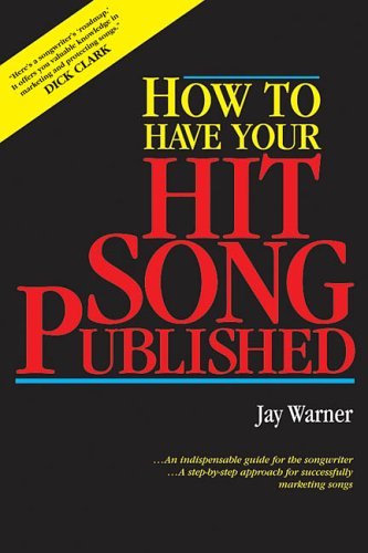 9780881887792: How to Have Your Hit Song Published and Updated