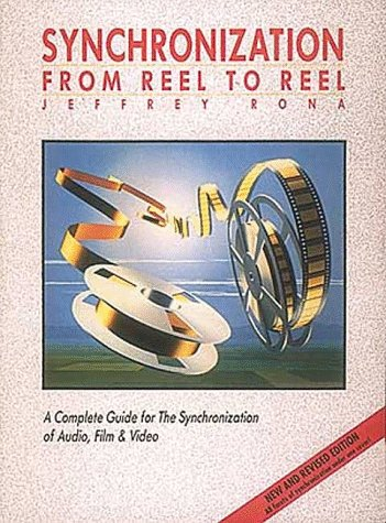 9780881889055: Synchronization: From Reel to Reel : A Complete Guide for the Synchronization of Audio, Film & Video