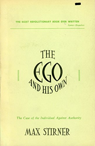9780881890044: The Ego and His Own: The Case of the Individual Against Authority