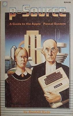 9780881900040: P-Source: Guide to Apple Pascal System