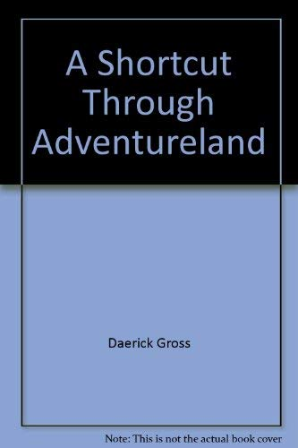 9780881903171: A Shortcut Through Adventureland