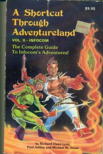 9780881903584: A Shortcut Through Adventureland Vol. 2 : Infocom